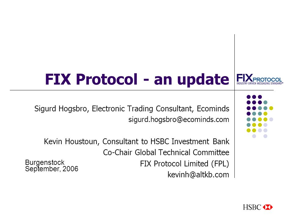 FIX Protocol - an update Sigurd Hogsbro, Electronic Trading
