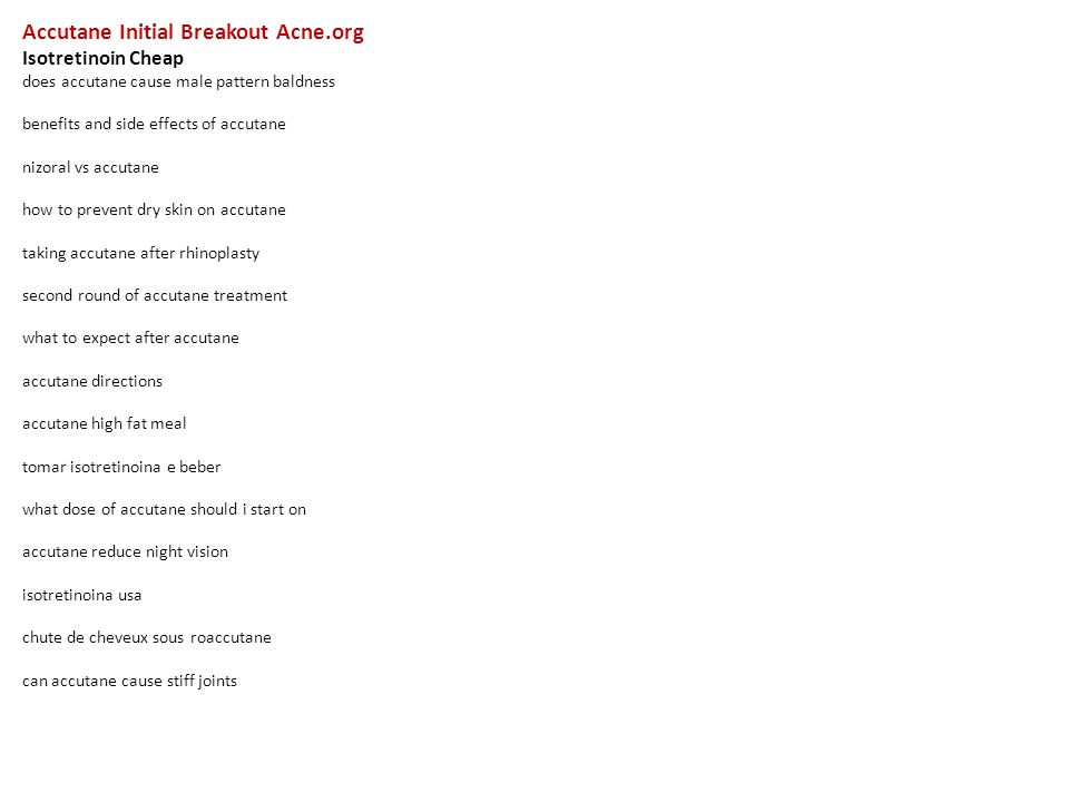 Accutane Initial Breakout Acne Org Isotretinoin Cheap Does Accutane