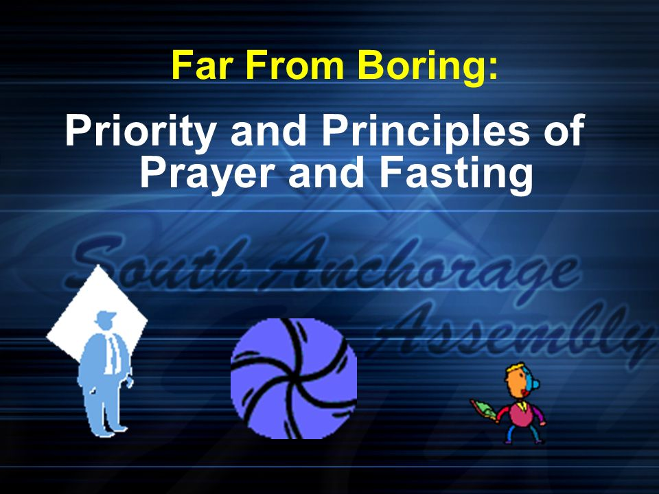 far from boring priority and principles of prayer and fasting rh slideplayer com Prayer and Fasting Clip Art Scripture and Prayer Fasting