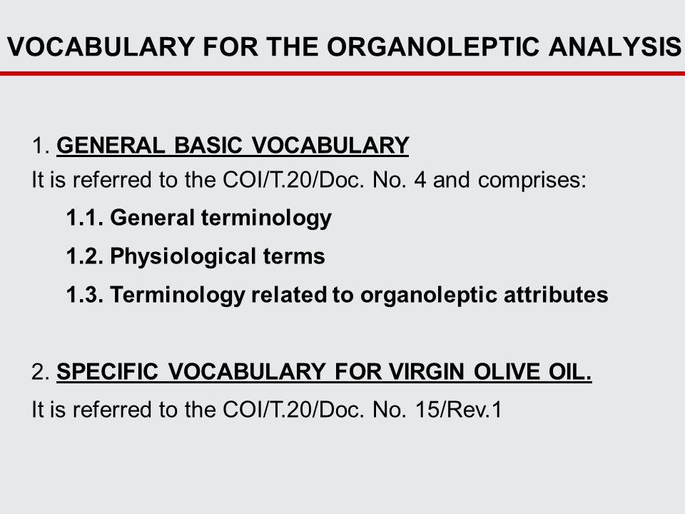 VOCABULARY FOR THE ORGANOLEPTIC ANALYSIS 1.