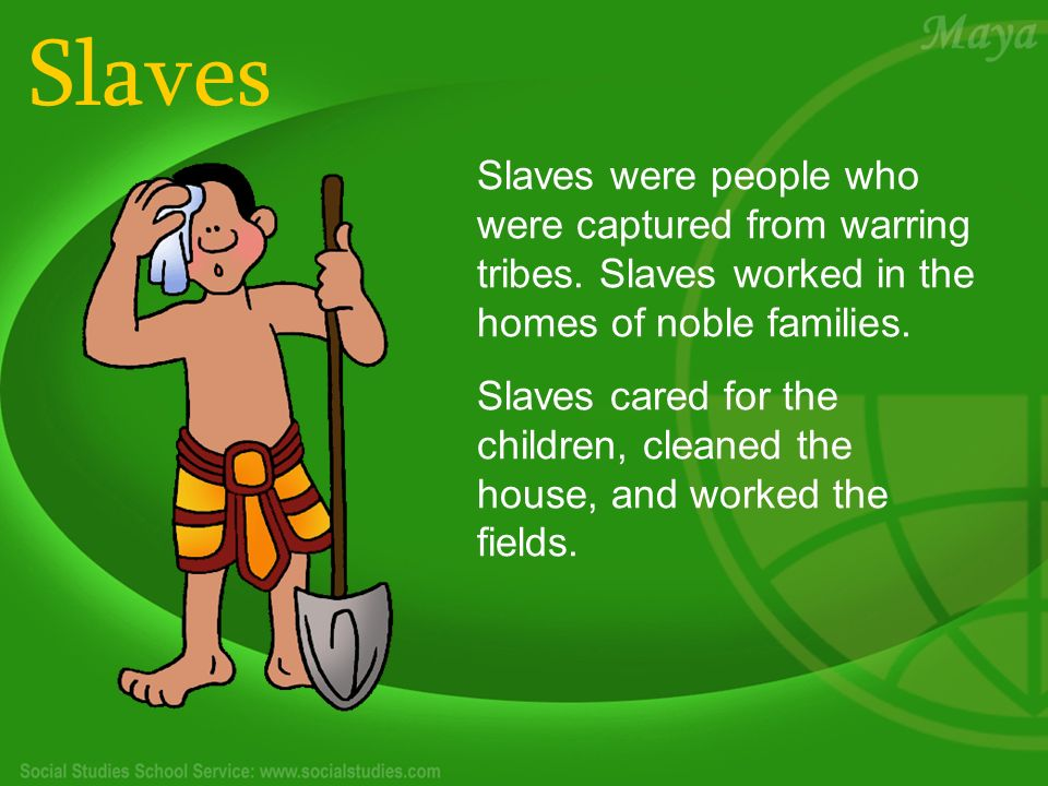 Slaves Slaves were people who were captured from warring tribes.