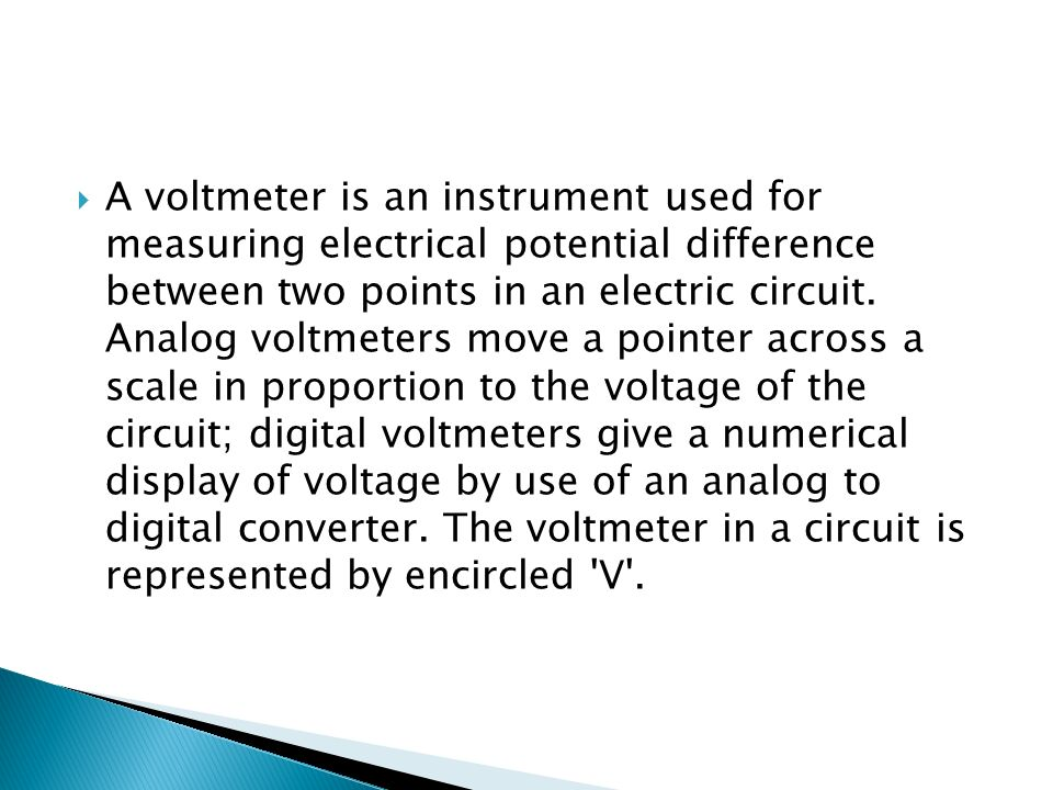 ammeter  an ammeter is a measuring instrument used to measure thea voltmeter is an instrument used for measuring electrical potential difference between two points in