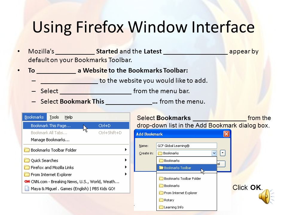 What Is Firefox? ______ is a Web ______ that you use to