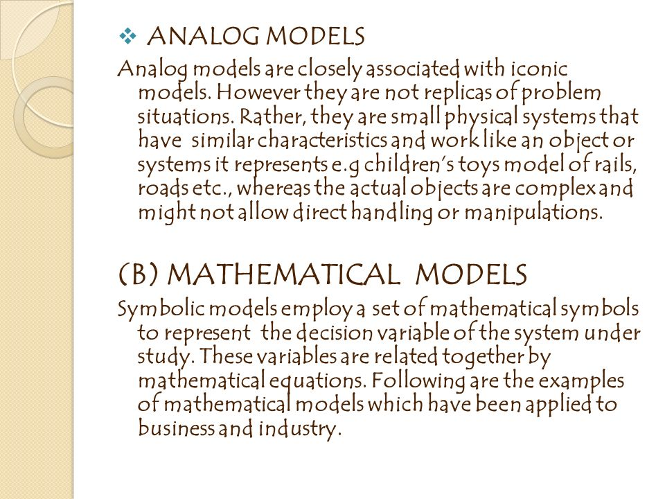 TYPES OF OPERATION RESEARCH MODELS  A MODEL is a representation of