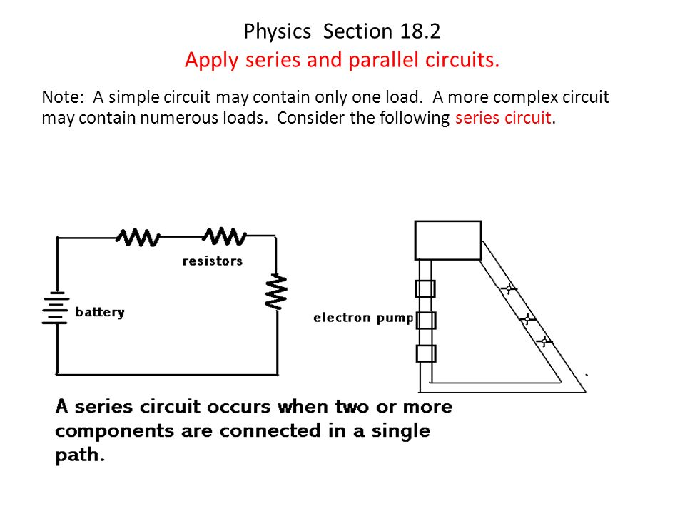 Physics Section 18.2 Apply series and parallel circuits. Note: A ...