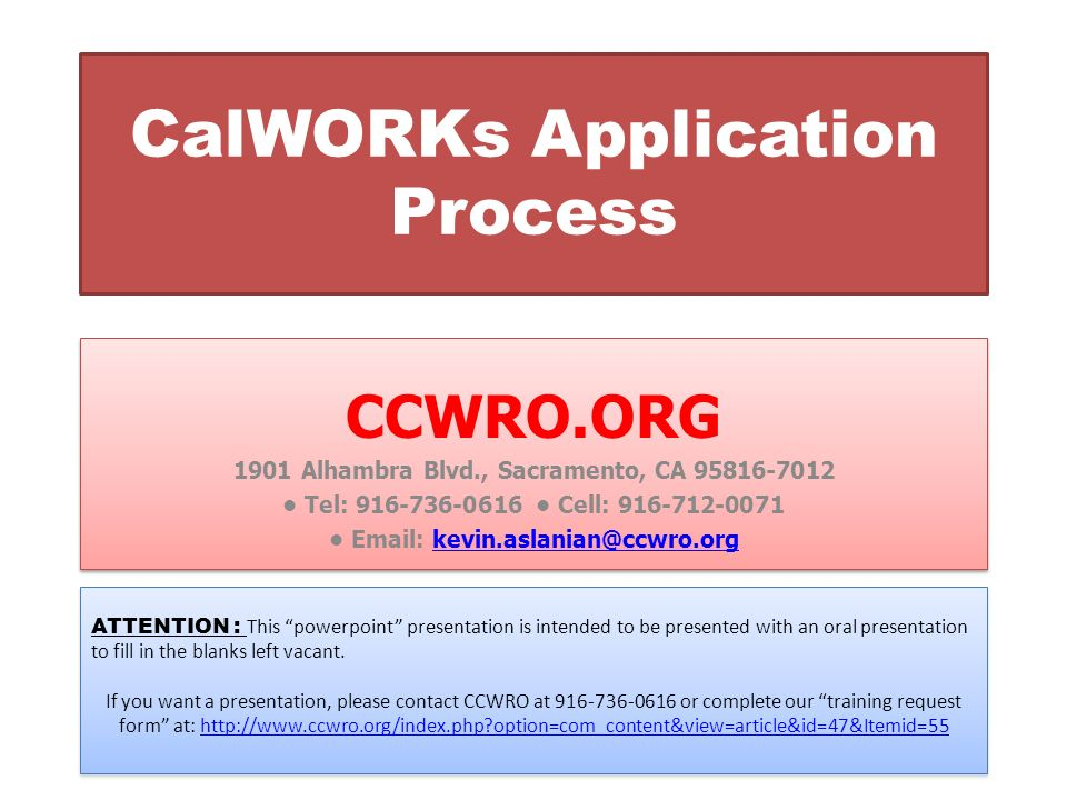 CalWORKs Application Process CCWRO.ORG 1901 Alhambra Blvd ...