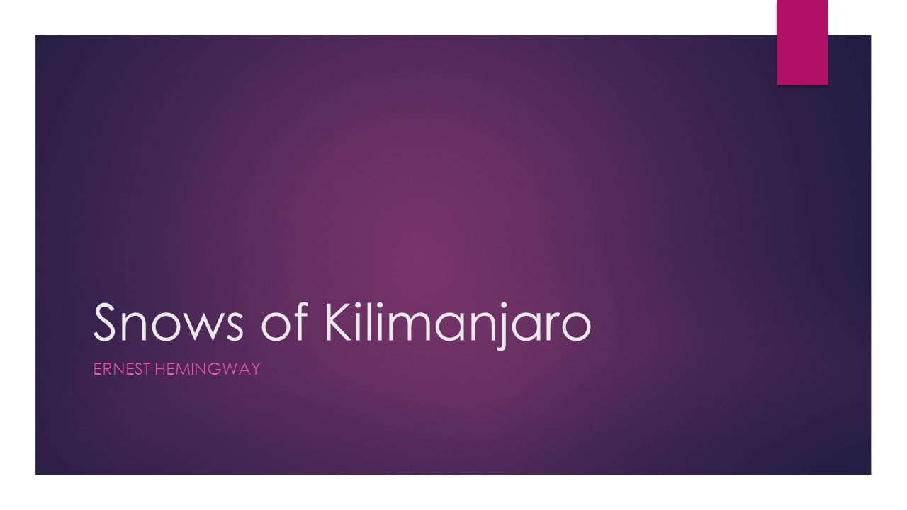 thesis statement the snows of kilimanjaro