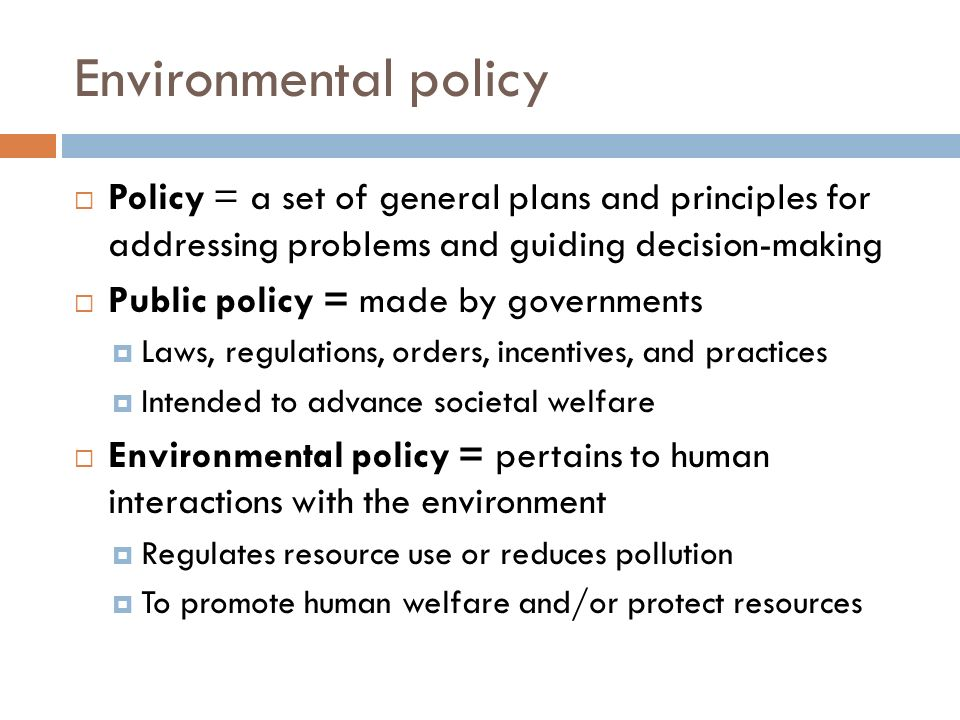 Chapter 7 topics:  Environmental policies  Major U S