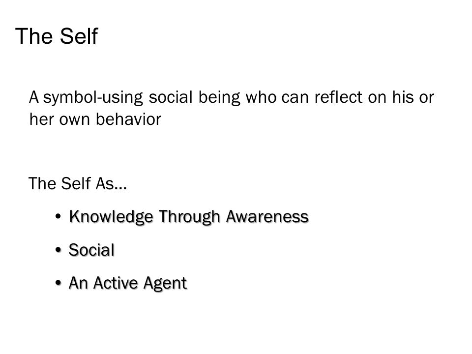 Self Awareness Identity And Meaning The Self Is Central To Social