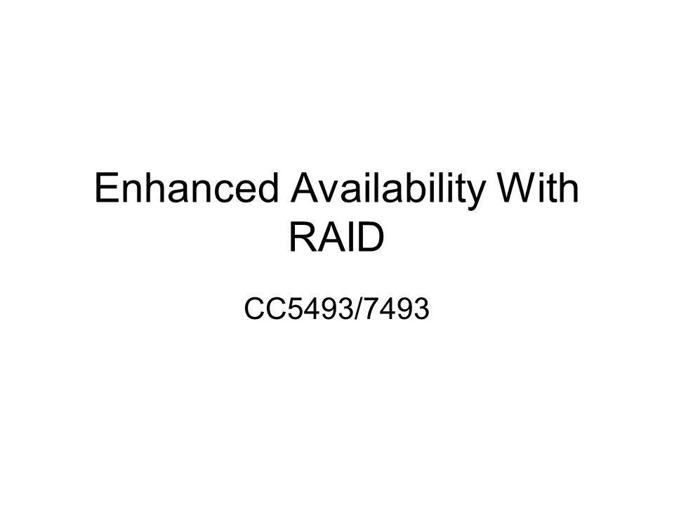 Enhanced Availability With RAID CC5493/7493  RAID Redundant