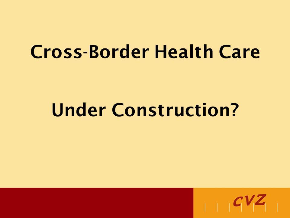 Cross-Border Health Care Under Construction?. Landmark Decisions ... Cross-Border Health Care Under Construction?. Landmark decisions ... Yellow Things yellow c 158