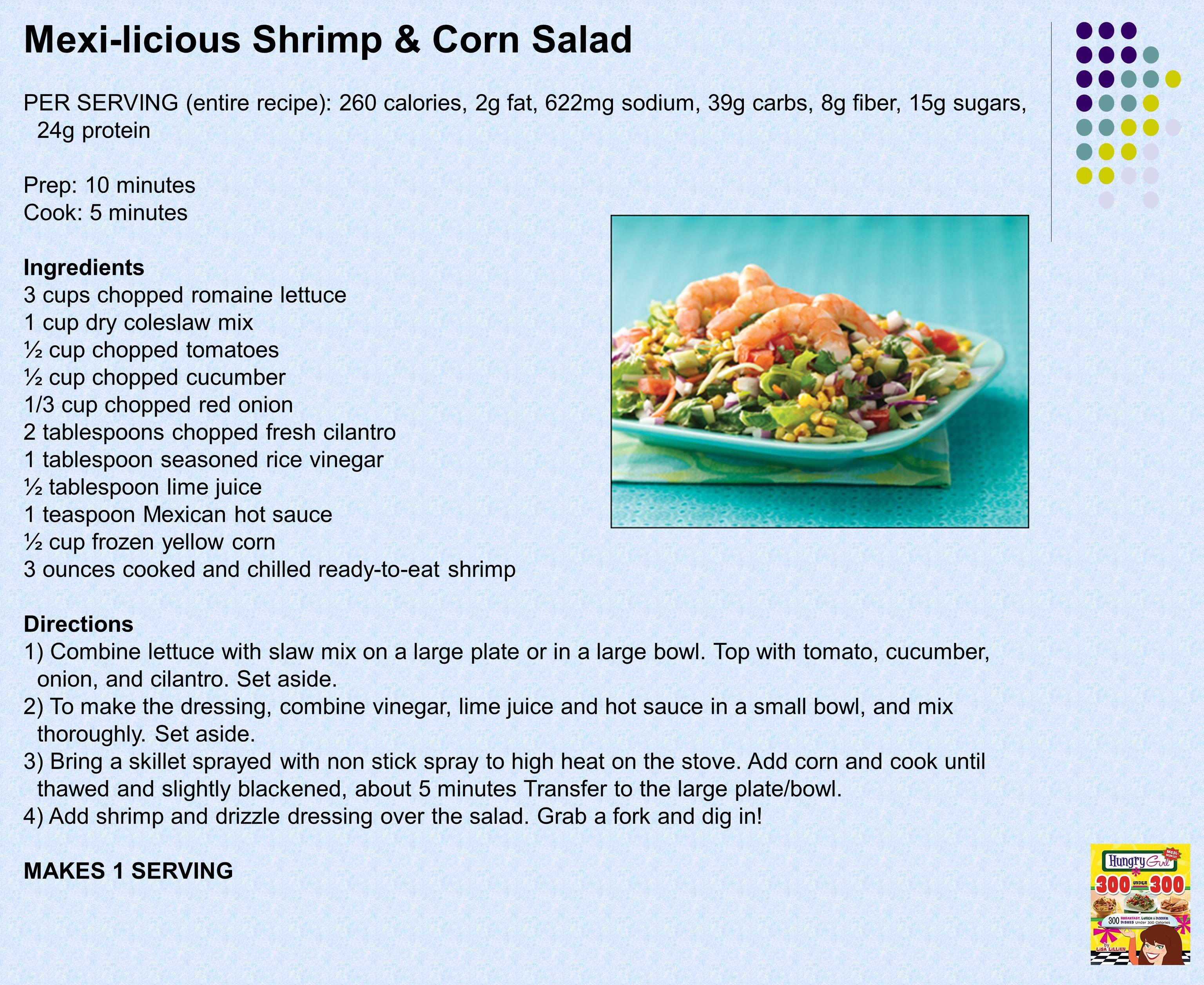 Mexi-licious Shrimp & Corn Salad PER SERVING (entire recipe): 260 calories
