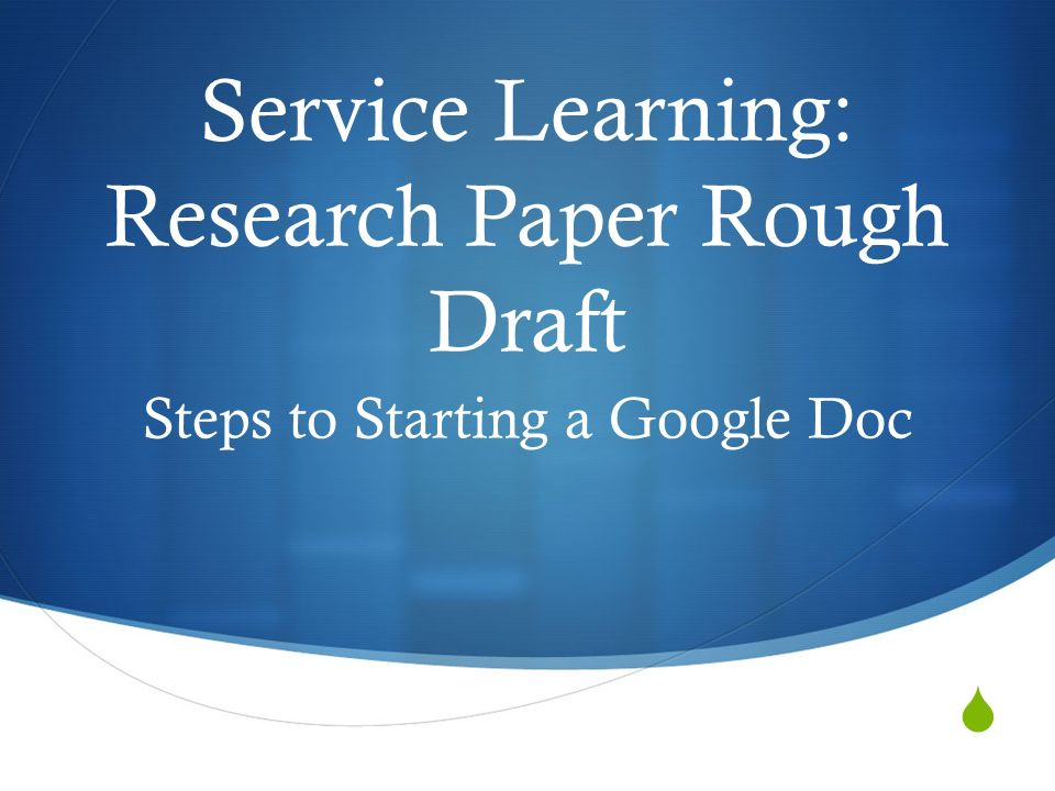 Service Learning Research Paper Rough Draft Steps To Starting A - How to start a google doc