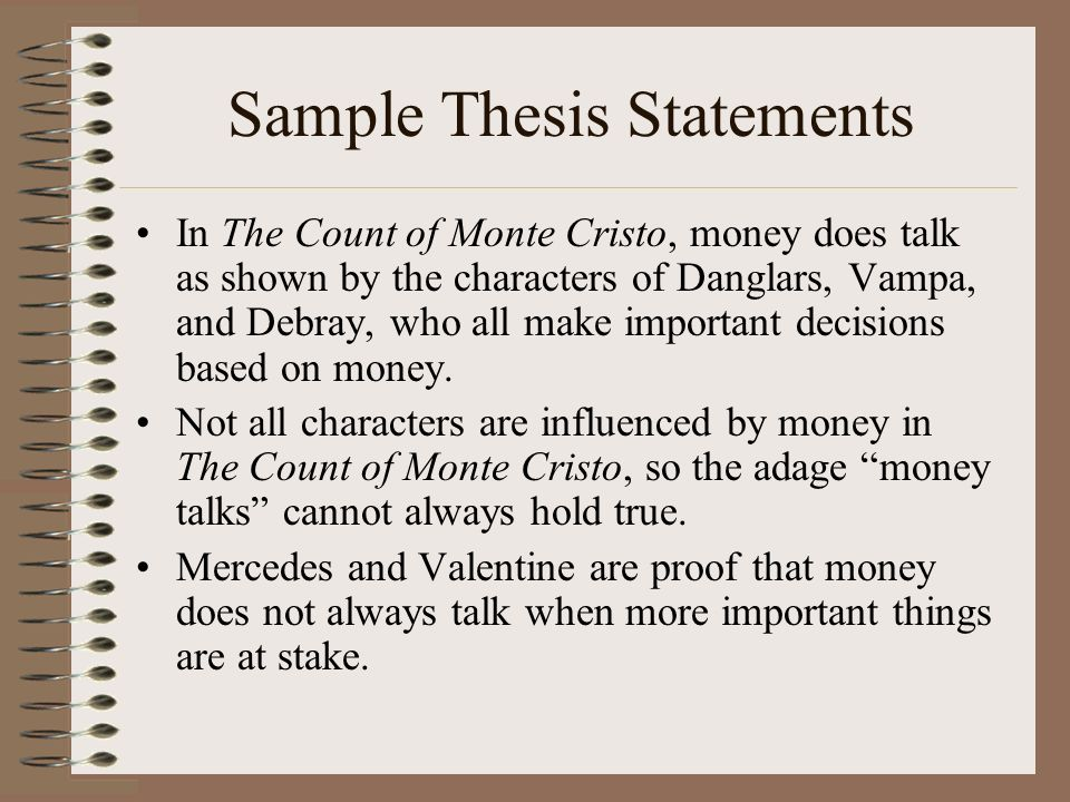 Argumentative Literary Analysis The Count Of Monte Cristo  Ppt  Sample Thesis Statements In The Count Of Monte Cristo Money Does Talk As  Shown By Science Topics For Essays also Sample Essays High School  Thesis Statement Examples For Narrative Essays