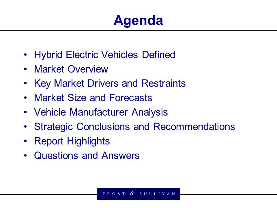 2 Agenda Hybrid Electric Vehicles Defined Market Overview Key Drivers And Restraints Size Forecasts Vehicle Manufacturer Ysis