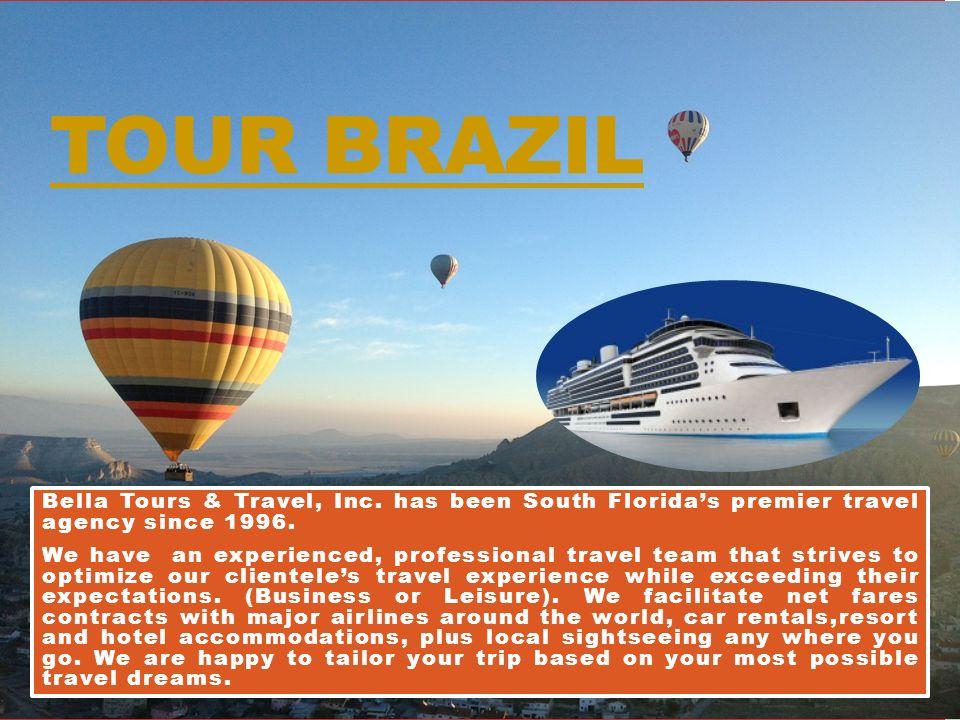 TOUR BRAZIL Bella Tours & Travel, Inc  has been South Florida's