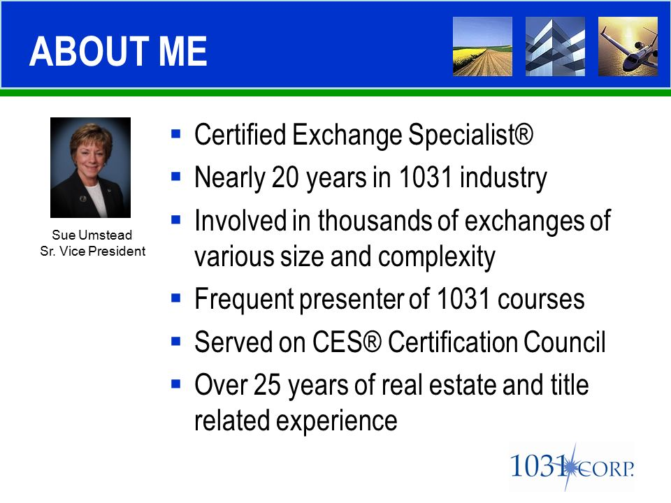 Current Trends in 1031 Exchanges PRESENTED BY Sue Umstead, CES ...
