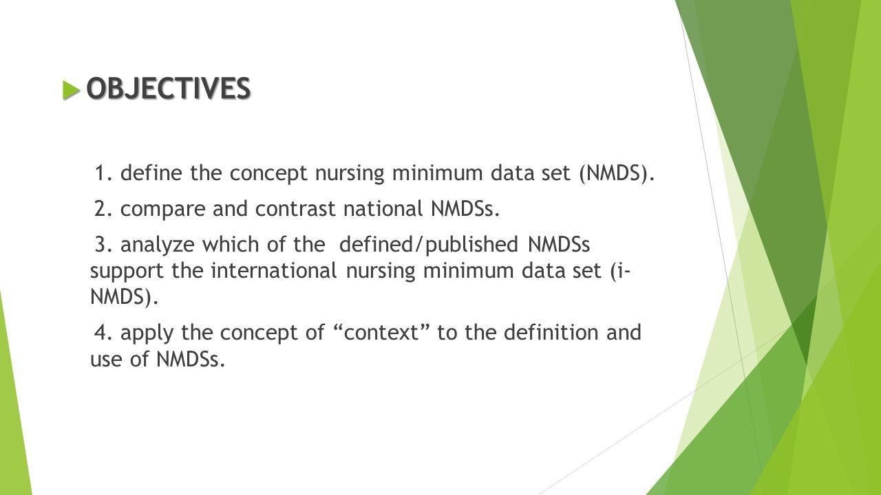 OBJECTIVES 1. define the concept nursing minimum data set (NMDS). 2 ... 6131679dd7e3