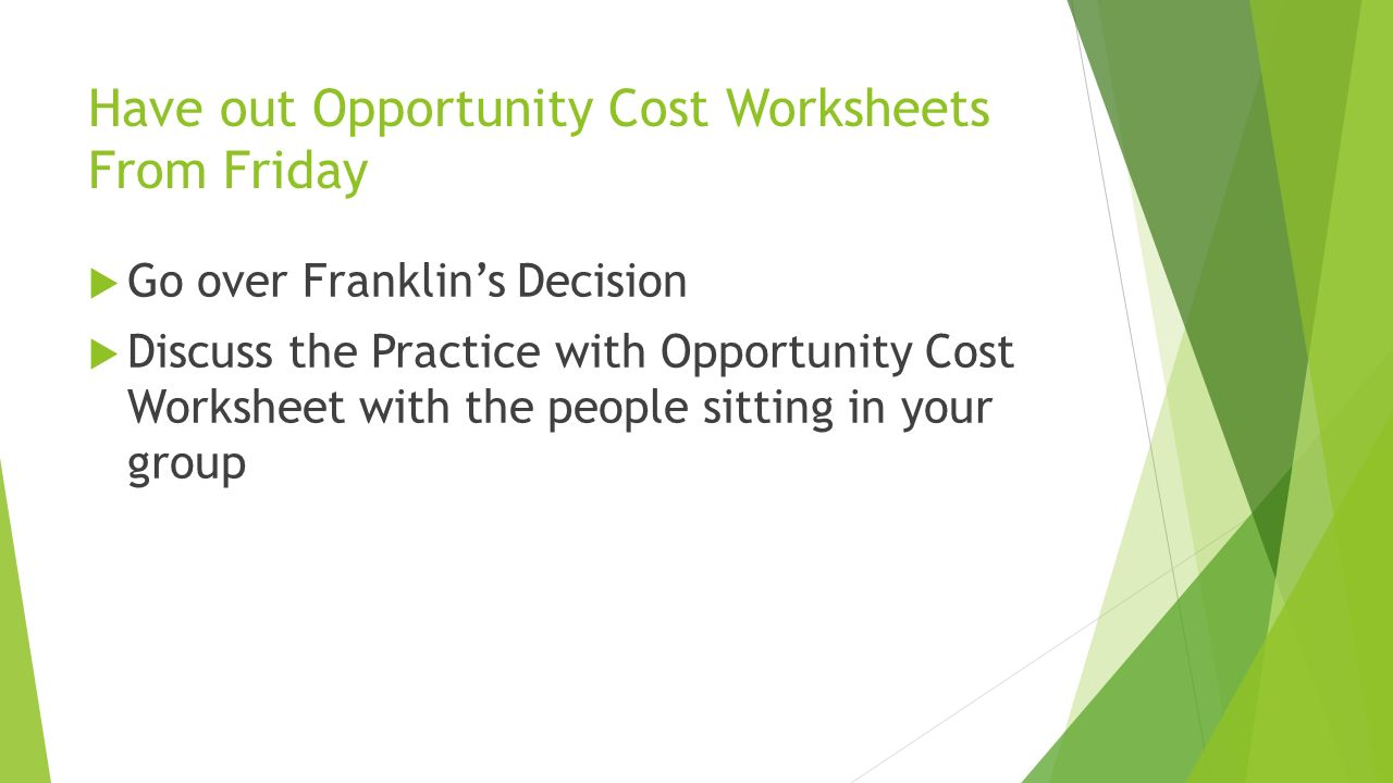 Have Out Opportunity Cost Worksheets From Friday Go Over
