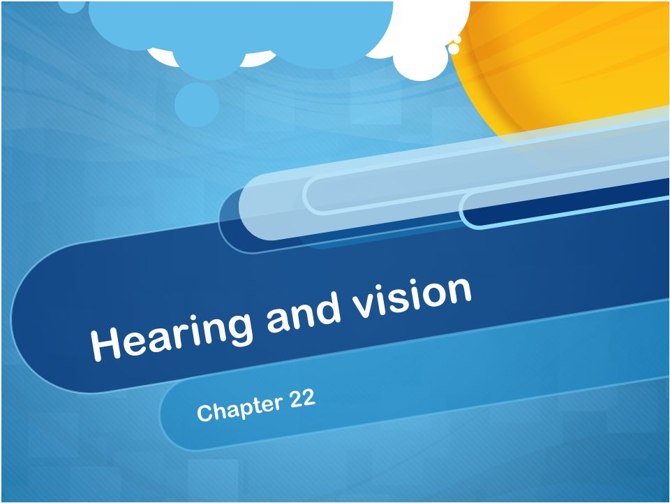 Hearing and vision Chapter 22. Anatomy and Physiology of an eye ...
