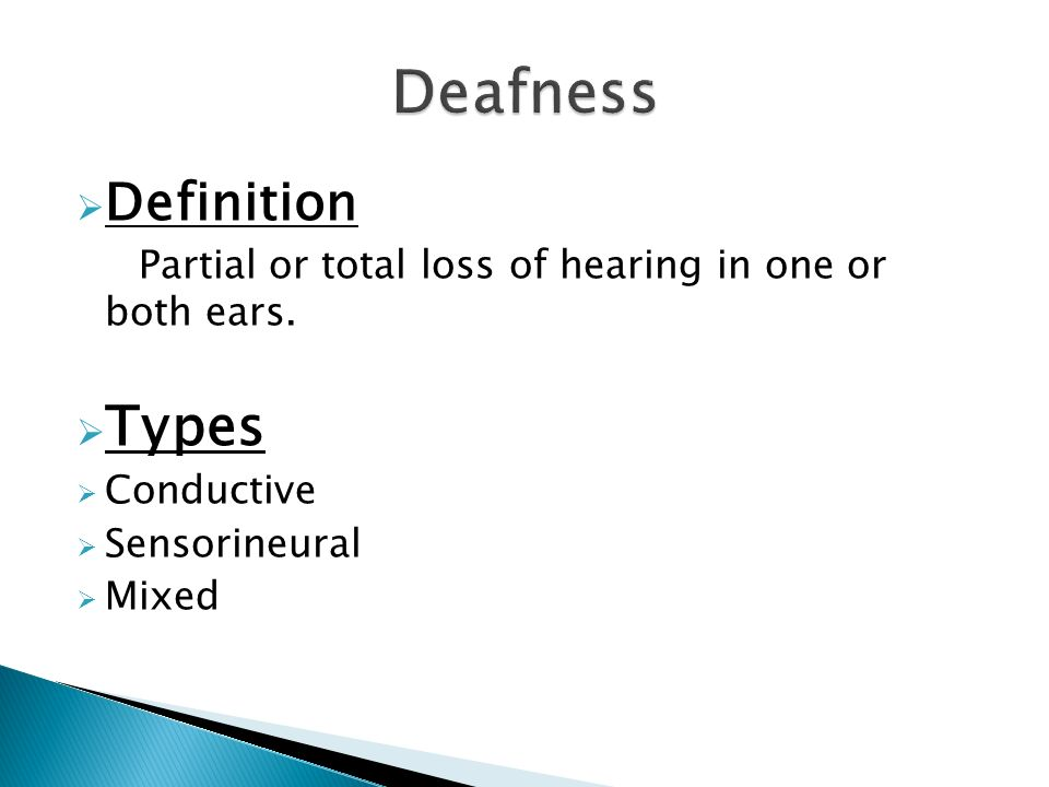 definition partial or total loss of hearing in one or both ears