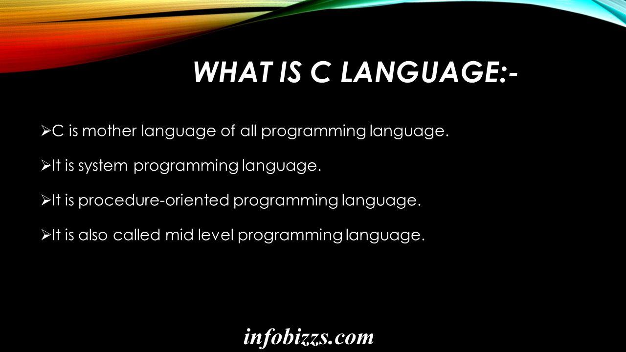 BASIC C PROGRAMMING LANGUAGE TUTORIAL infobizzs com  - ppt