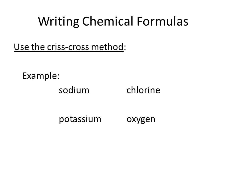 Determining formulas the criss-cross method ppt video online.
