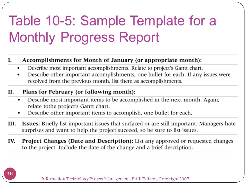 16 table 10 5 sample template for a monthly progress report 16 information technology project management fifth edition copyright 2007