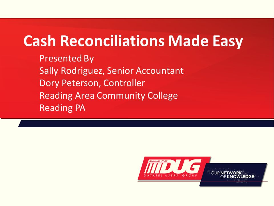 Cash Reconciliations Made Easy Presented By Sally Rodriguez Senior