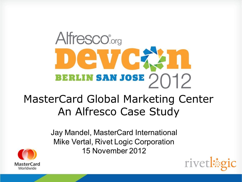 MasterCard Global Marketing Center An Alfresco Case Study