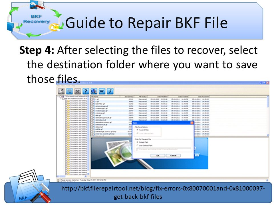 Guide to Repair BKF File Step 4: After selecting the files to recover, select the destination folder where you want to save those files.