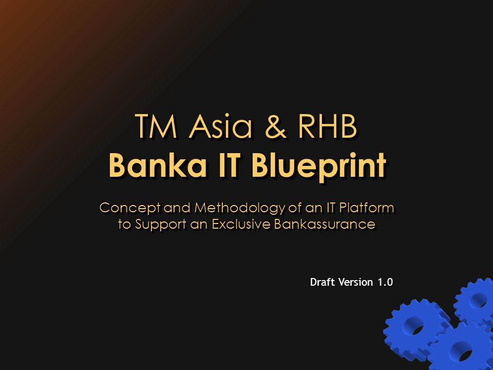TM Asia & RHB Banka IT Blueprint Concept and Methodology of
