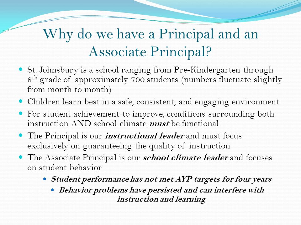 Why do we have a Principal and an Associate Principal.
