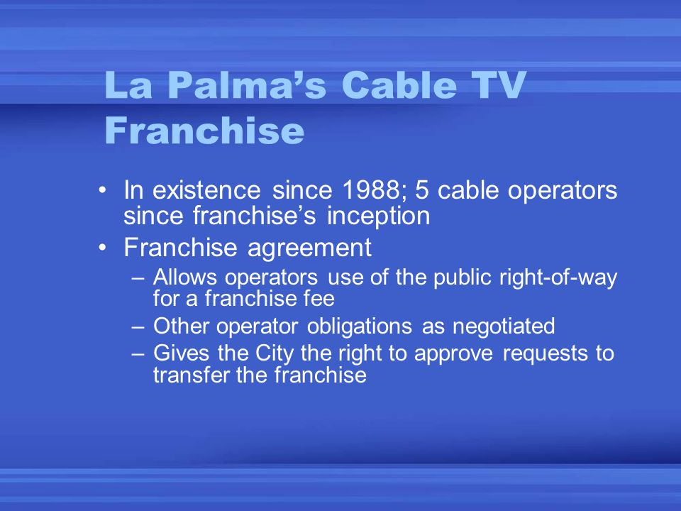 Transfer Of The Cable Television Franchise La Palma City Council