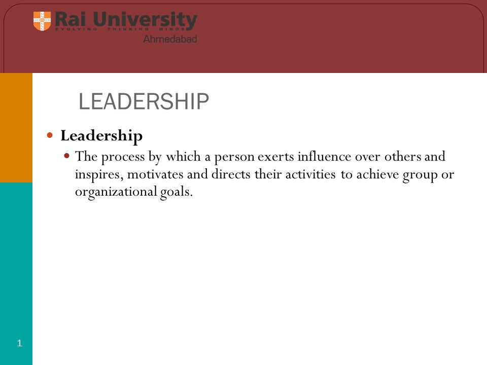 LEADERSHIP 1 Leadership The process by which a person exerts