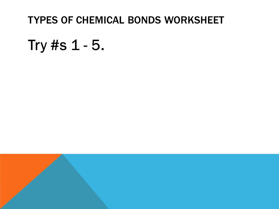 IONIC AND COVALENT BONDS 4 TH BLOCK CHEMISTRY  WARM UP 1 What is the as well Chemical Bonding Worksheet Beautiful Types Of Chemical Bonds furthermore  in addition Types Of Chemical Bonds Worksheet   Siteraven together with Worksheet 11 on characteristics of types of bonds Date together with 10 New Types Of Chemical Bonds Worksheet Images   grahapada likewise Types Of Chemical Bonds Worksheet Answers   Mychaume in addition Types Of Chemical Bonds Worksheet Answers 37 Awesome Worksheet Types likewise  further Section 1 Stability in Bonding as well  furthermore Types Of Chemical Bonds Worksheet   Lobo Black in addition Types Of Chemical Bonds Worksheet – Fronteirastral together with  moreover Types Of Floods Archives   Wp landingpages   Relevant Of Types Of additionally Types Of Chemical Bonds Worksheet The best worksheets image. on types of chemical bonding worksheet
