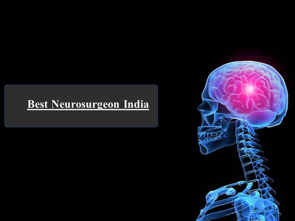 Best Neurosurgeon India  What is the meaning of neurosurgeon