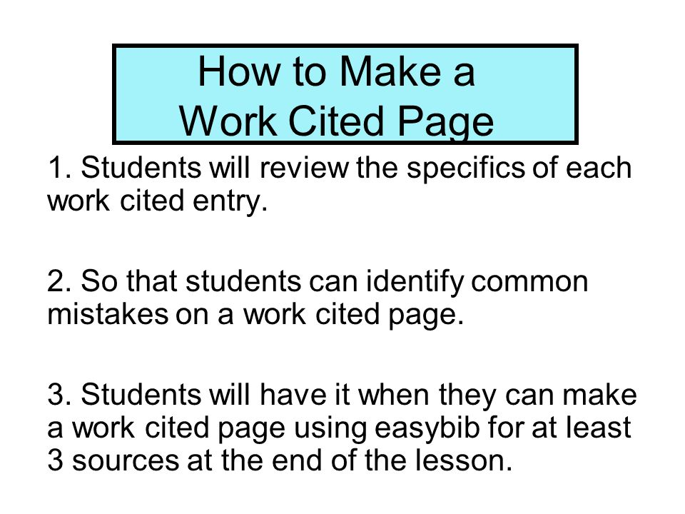 how to make a work cited page 1 students will review the specifics