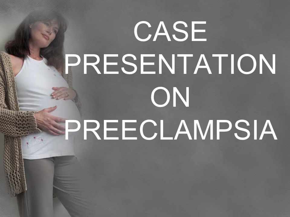 Case presentation on preeclampsia. Company logo contents.