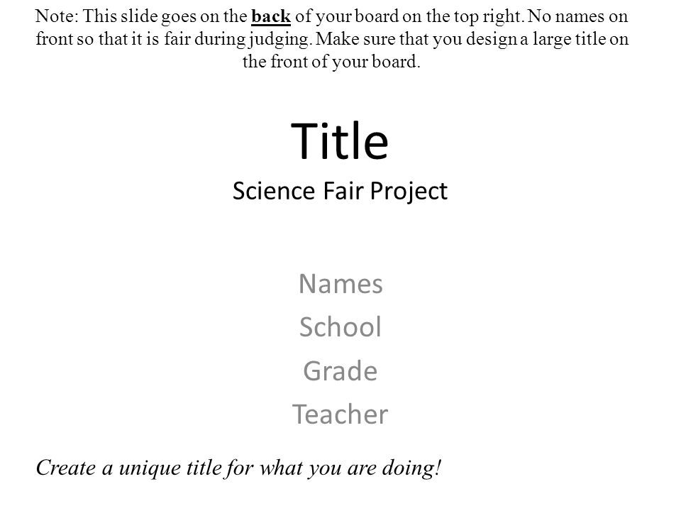 title science fair project names school grade teacher note this