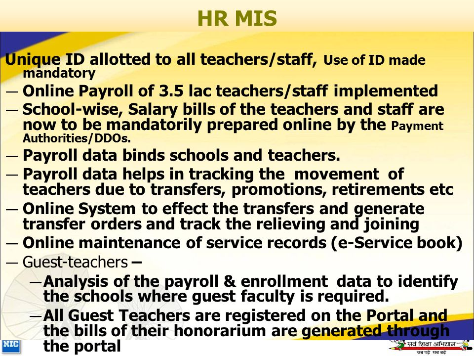 HR MIS Unique ID allotted to all teachers/staff, Use of ID made mandatory — Online Payroll of 3.5 lac teachers/staff implemented — School-wise, Salary bills of the teachers and staff are now to be mandatorily prepared online by the Payment Authorities/DDOs.