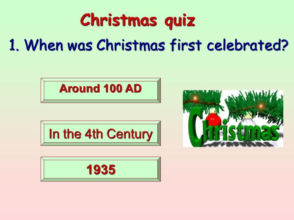 17 christmas quiz 1 when was - When Was Christmas