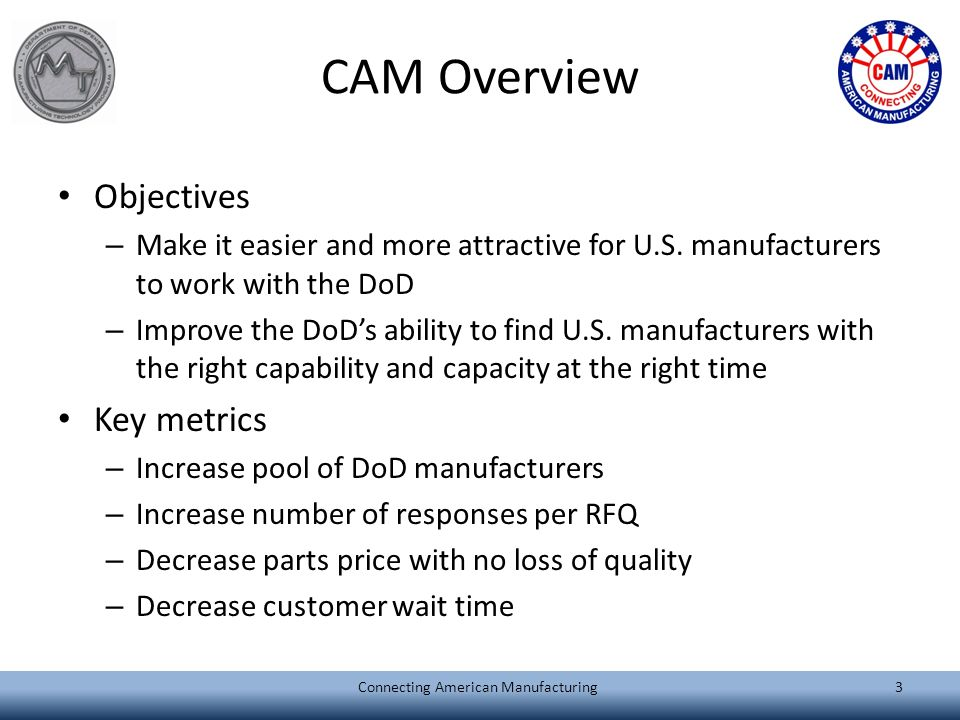 Connecting American Manufacturing (CAM) Helping U S  Warfighters