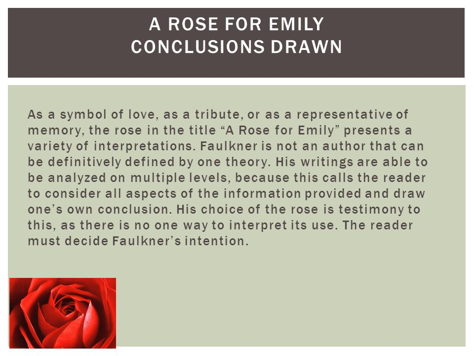 an analysis of point of view in william faulkners a rose for emily First published in the april 1930 saturday evening post, a rose for emily was reprinted in these thirteen (1931), a collection of thirteen of faulkner's stories it was later included in his collected stories (1950) and in the selected short stories of william faulkner (1961.