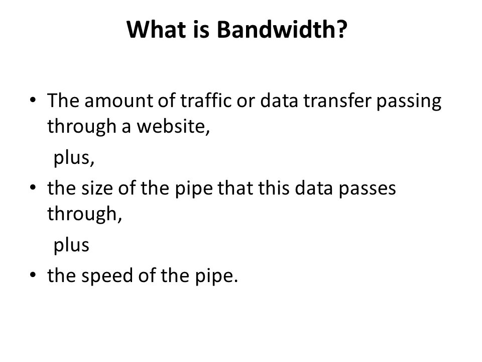 IT Board Workshop March 18, :00 AM  What is Bandwidth? The