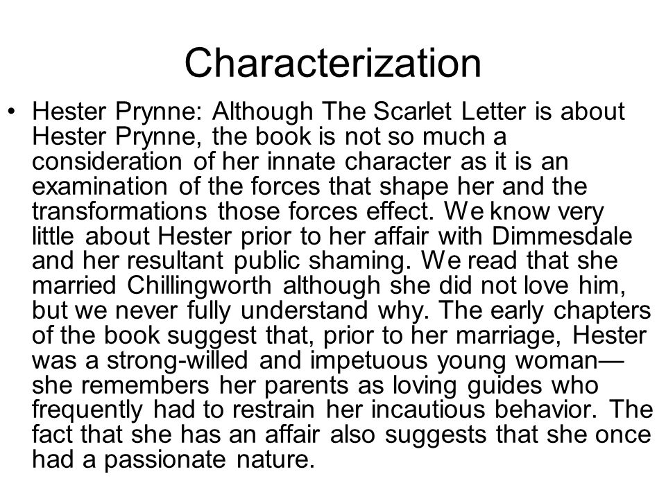 hester prynne essay questions Hester prynne signifies a women of grace and wild spirit strong-willed and beautiful, hester prynne has also defied the puritans ways though she is ladylike and prideful, she is faced with the trouble of being a sinner the innocence of any human can be taken away in a flash.