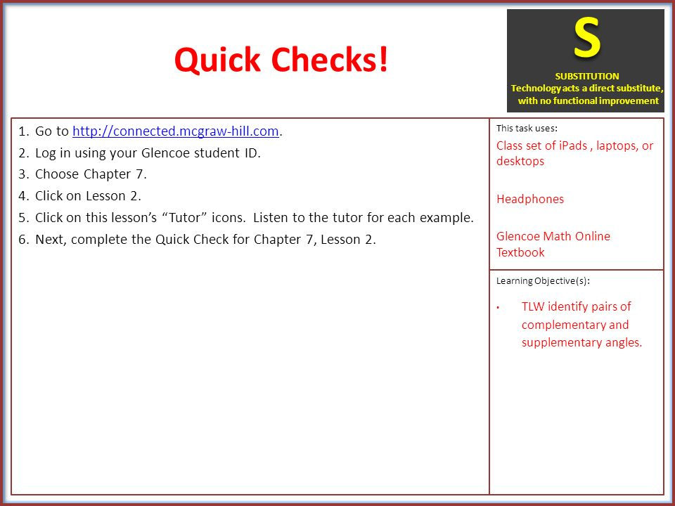 Quick Checks! 1 Go to 2 Log in using your Glencoe student ID  3