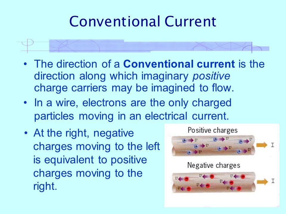 Electric Current An electric current is a flow of charge. The ...