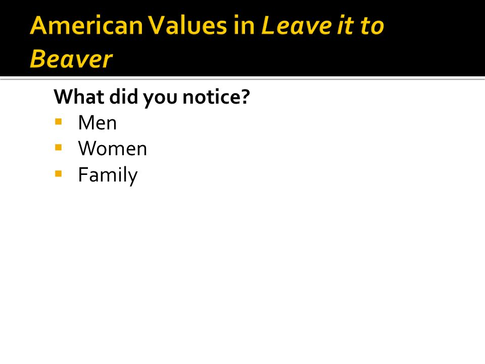 What did you notice  Men  Women  Family
