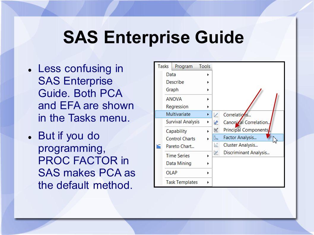 pca efa pa and cfa chong ho yu why do we use factor analysis rh slideplayer com cluster analysis in sas enterprise miner SAS vs SAS Enterprise Guide